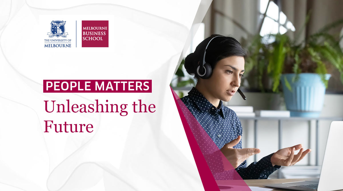 People Matters: Unleashing the Future from Melbourne Business School